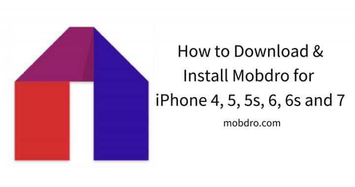 How to Download & Install Mobdro for iPhone 4, 5, 5s, 6, 6s and 7