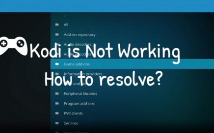 Kodi is Not Working - How to resolve
