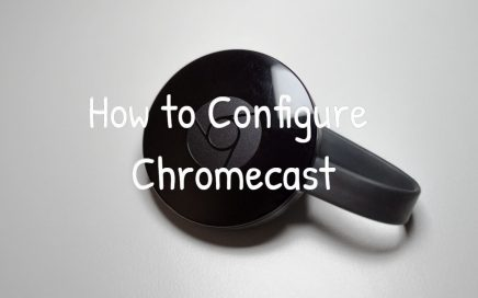 How to Configure Chromecast